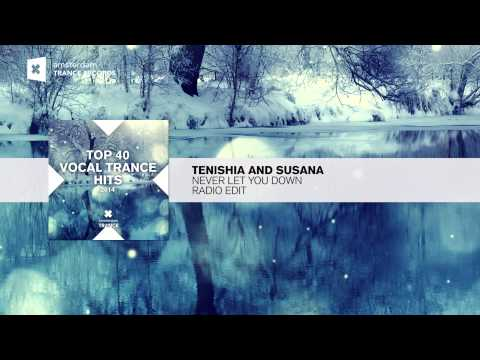 Tenishia & Susana - Never Let You Down (Radio Edit) FULL