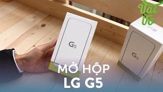 Vật Vờ| Mở hộp & đánh giá nhanh LG G5 đầu tiên tại Việt Nam