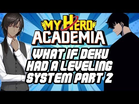 What If Deku Had A Leveling System (Part 2)