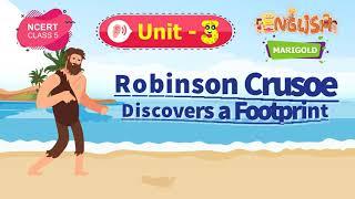 Robinson Crusoe Discovers a Footprint - Marigold Unit 3 - NCERT English Class 5 [Listen]