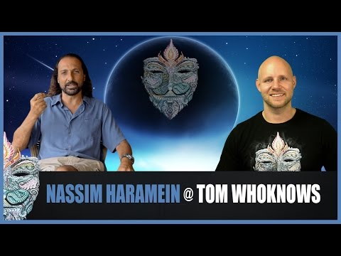 Nassim Haramein @ Tom WhoKnows [ENG] 22.10.2016 - What is Reality, Artificial Intelligence & Matrix?