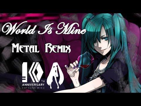 World Is Mine (Metal Remix) 【Sei × Awaclus】