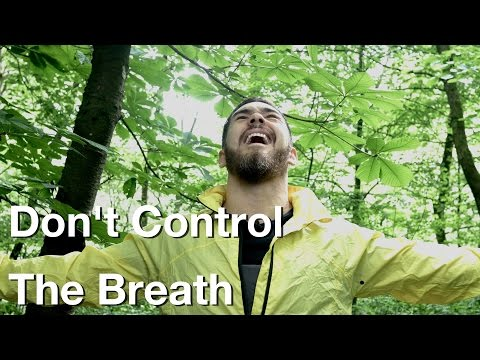 How To Not Control Your Breath During Meditation