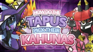 How Do The TAPU GUARDIANS Pick Their KAHUNAS?! - Pokemon S/M & US/UM Theory
