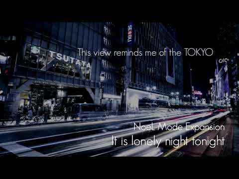 "NoeL Mode Expansion ""It is lonely night tonight"" Original Mix"