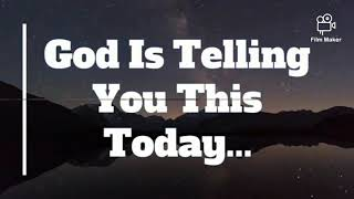 God is telling y๐u this today......