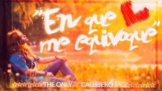 En Que Me Equivoque - The Only ft Callejero MC