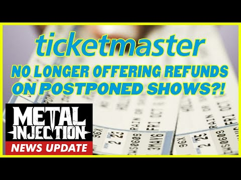 Ticketmaster No Longer Wants To Offer Refunds On Postponed Shows | Metal Injection