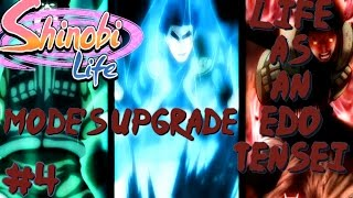 ROBLOX Shinobi Life 🅾️🅰️ Life As An Edo Tensei #4 - Mode's Upgrade