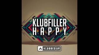 Klubfiller - Happy (Original Mix) [Klubbed Up]
