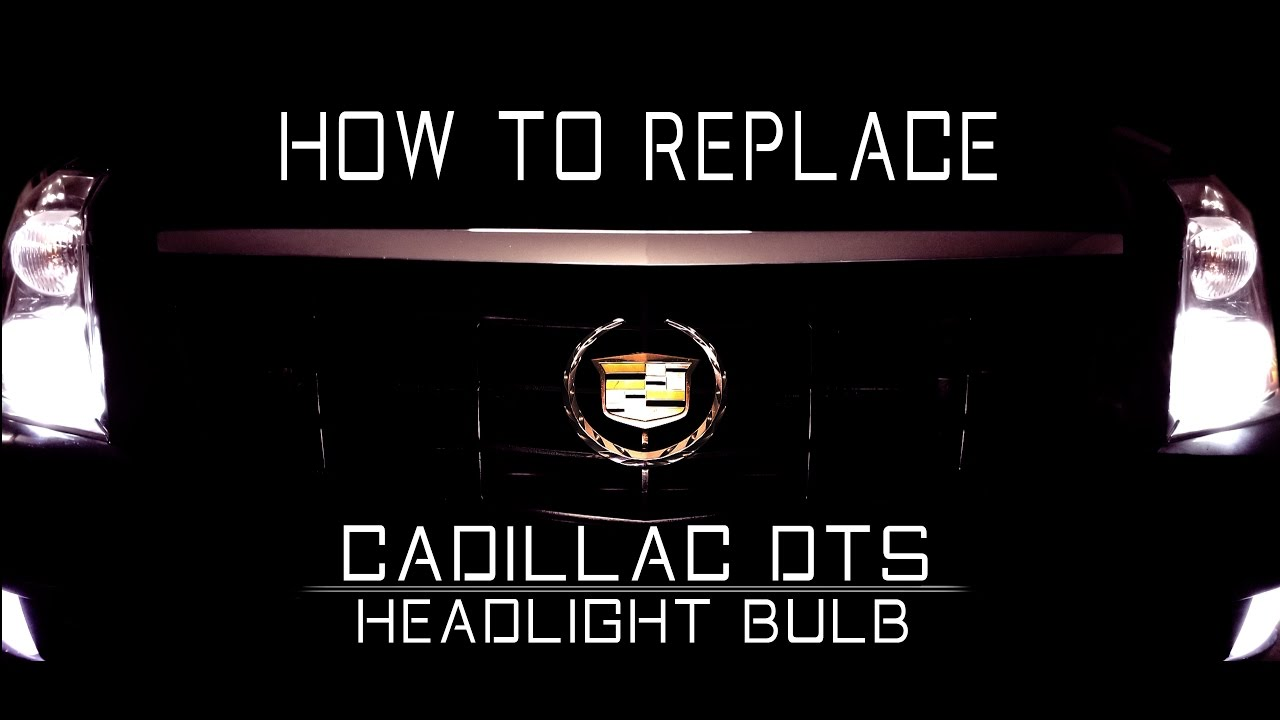 Cadillac Dts Headlight Bulb Replacement