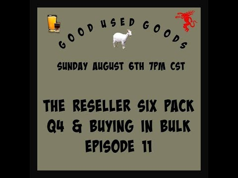 Re Seller Six Pack - Getting Ready For Q4 and Bulk Buying Episode 11