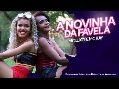A NOVINHA DA FAVELA  -  Mc Lucy \u0026 Mc Ray ( Clipe Oficial )