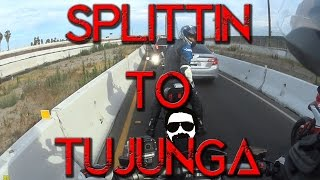 Splittin to Tujunga