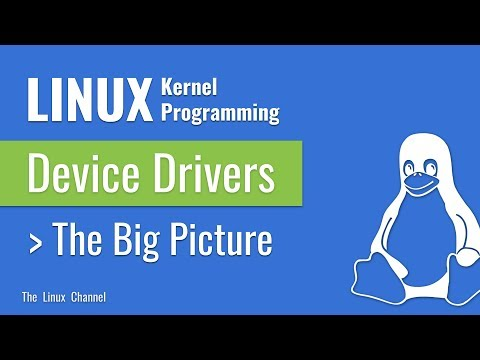 314 Linux Kernel Programming - Device Drivers - The Big Picture #TheLinuxChannel #KiranKankipti