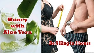 Why Aloe Vera is Good For Man | Be a king with Aloe Vera and Honey