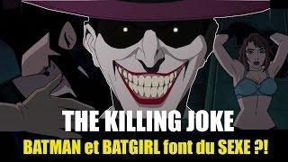 THE KILLING JOKE : BATMAN et BATGIRL font du s*xe !?