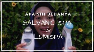 Review Galvanic Spa & Lumispa | Apa Sih Bedanya?