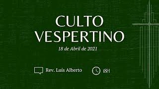 [Culto Vespertino] Achando lugar de arrependimento, Rev. Luís Alberto | IPBNL | 18.04.2021