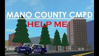 ROBLOX | Mano County CMPD #12 | HELP ME!