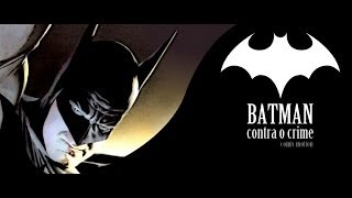 Batman Contra o Crime - Motion Comic (Batman - War on Crime)
