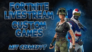 Fortnite Live English | 🔥Custom Games Tunier🔥 | 😱 Prize money: 20 Coins😱 |💪! Cre Clan is looking for members!