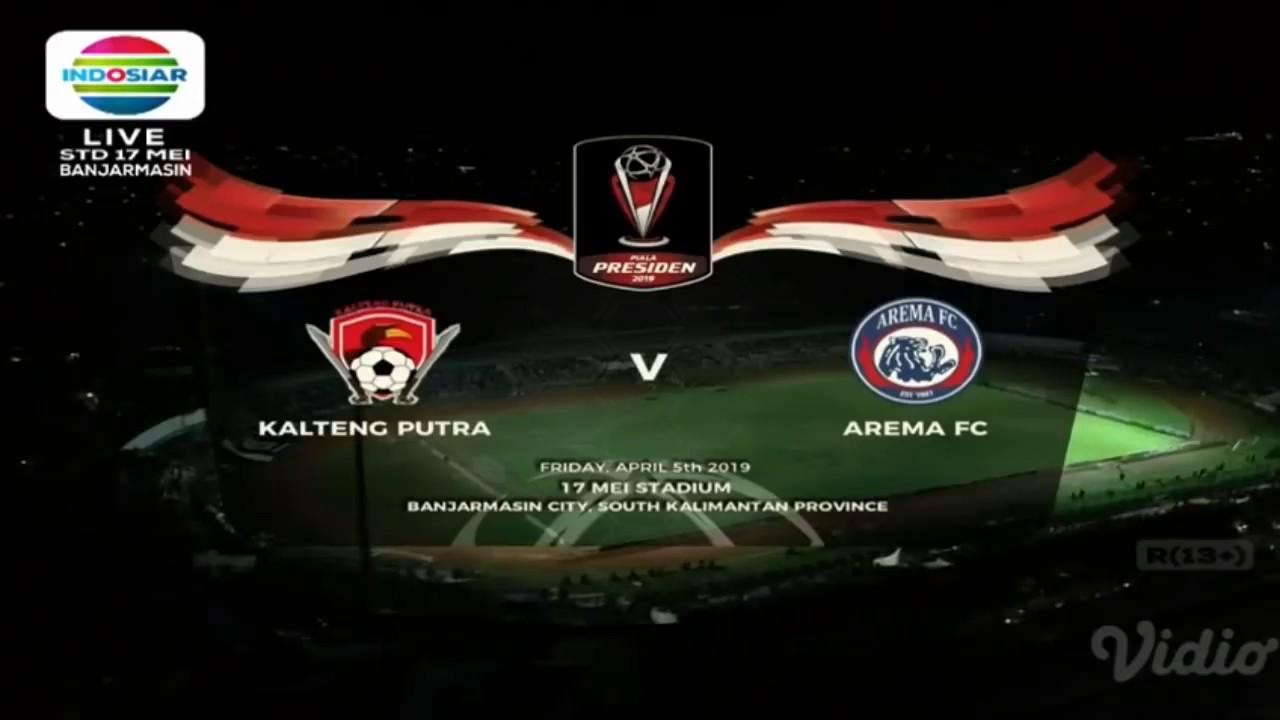 Piala Presiden 2019 Kalteng Putra Vs Arema Fc 0 3 Youtube