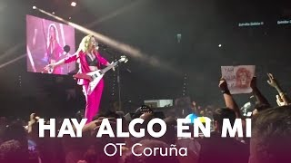 Miriam Rodríguez - Hay algo en mí | Gira OT 2017 (A Coruña)