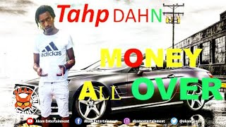 Tahp Dahn - Money All Over - June 2019