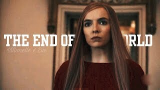 Villanelle x Eve || The End of The World [2x08]