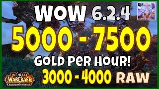 WoW Gold Farming 6.2.4 Guide 5000 - 7500 Gold Per Hour - WoD