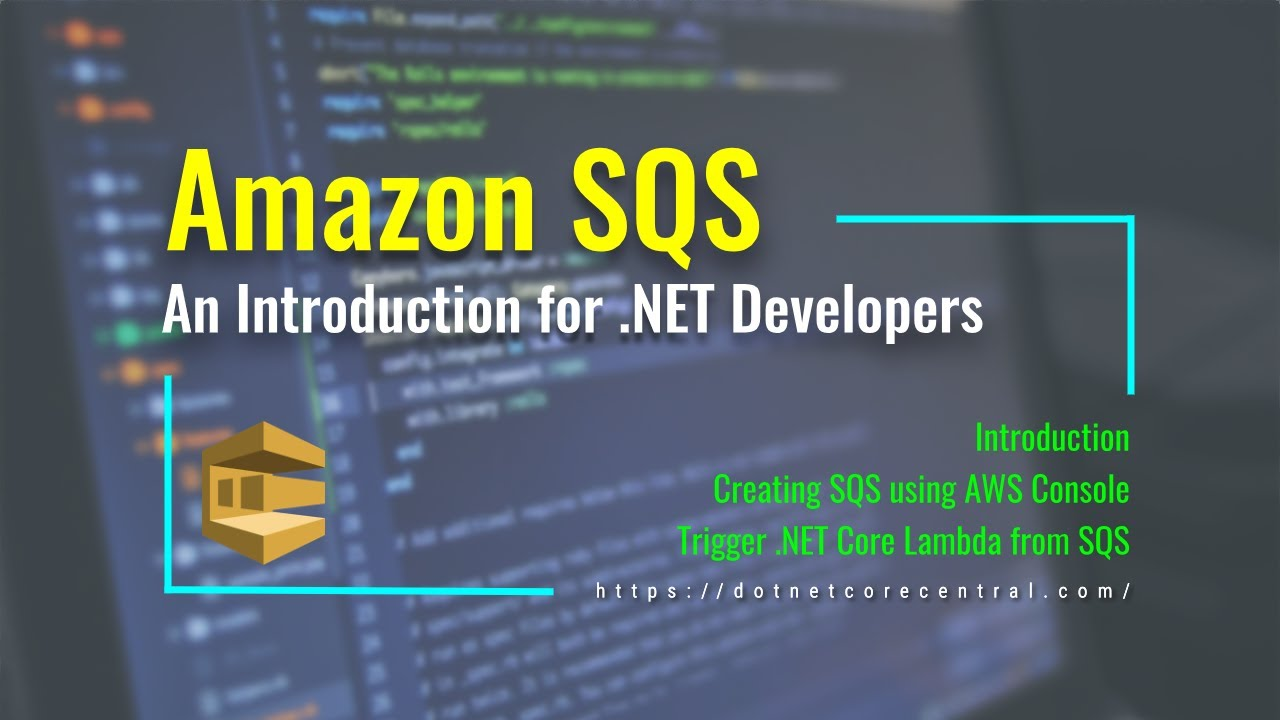 An introduction to Amazon SQS with AWS Lambda (Using .NET Core and C#)