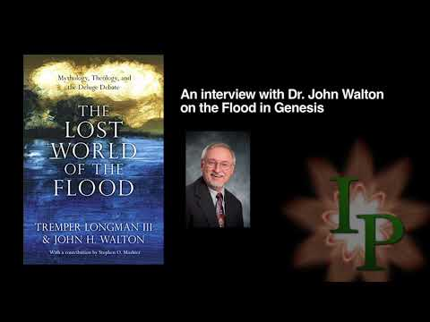 The Lost World of the Flood – Dr. John Walton.