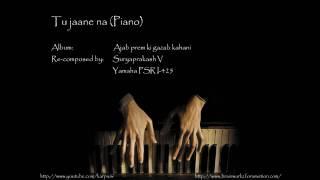 Tu jaane na (piano)
