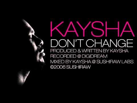 Kaysha - Don't change [Official Audio]
