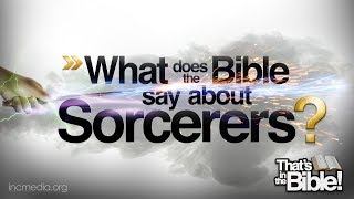 Sorcery | That's in the Bible