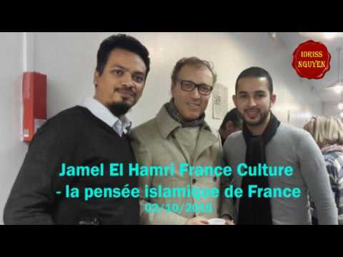Jamel El Hamri sur France Culture  La pensée islamique de France  02/10/2016
