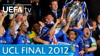 Download Chelsea v Bayern: 2012 UEFA Champions League final highlights
