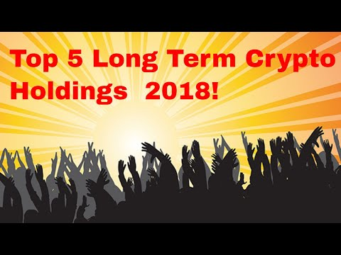 Top 5 Coins for Long Term Core Holdings! Never Sell!