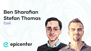 #261 Ben Sharafian & Stefan Thomas: Coil - A New Business Model for the Web
