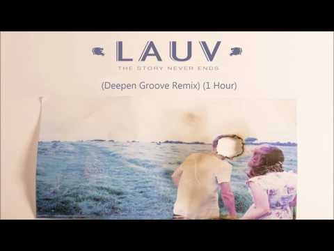 Lauv - The Story Never Ends (Deepen Groove Remix) (1 HOUR VERSION)