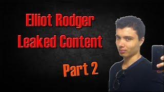 Elliot Rodger Leaked Content Part 2
