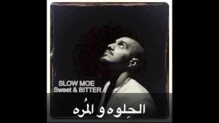 SLOW MOE - SWEET & BITTER سلومو - الحلوه و المره - مترجمة