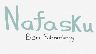 Nafasku - Ben Sihombing (Lirik Video)