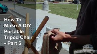 How To Make A Portable Diy Tripod Camping Stool - Part 5