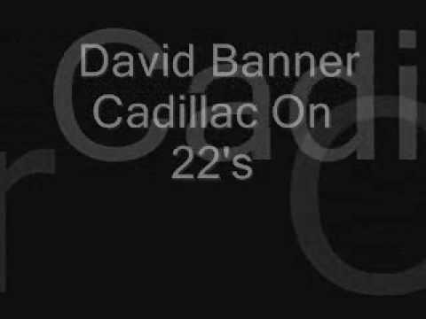 David Banner - Cadillacs on 22's