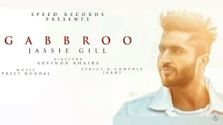 Download Hindi Video Songs - Gabbroo [BASS BOOSTED] Jassi Gill,  Preet Hundal, Latest Punjabi Song 2016