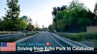 Driving from Echo Park to Calabasas on Freeway || No Music || Dash Cam Tours 🚘