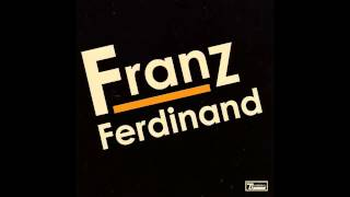 Watch Franz Ferdinand 40 Ft video