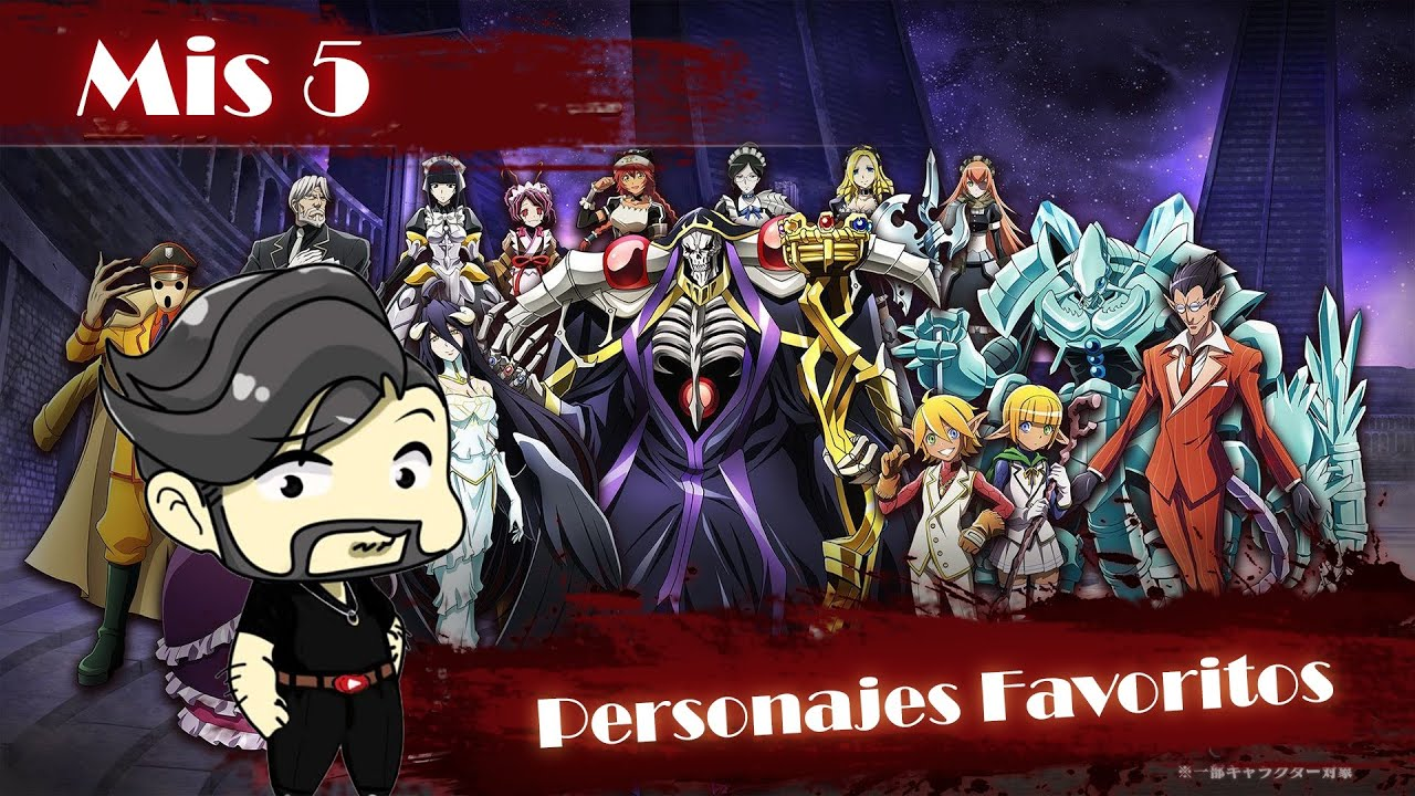 *OVERLORD* MIS 5 PERSONAJES FAVORITOS